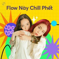Flow Này Chill Phết - Mỹ Anh, tlinh, Hoàng Tôn, Kha