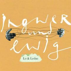 Ingwer und Ewig - Lo & Leduc