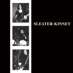 Sleater-Kinney (Remastered) - Sleater-Kinney