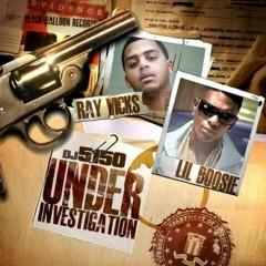Under Investigation - Ray Vicks, Lil Boosie