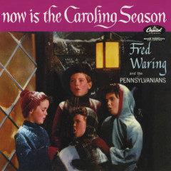 Now Is The Caroling Season - Fred Waring, The Pennsylvanians