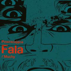 Powracająca FALA - Muchy