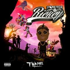 Forever Rickey - T-Wayne