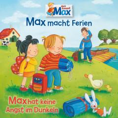 16: Max macht Ferien / Max hat keine Angst im Dunkeln