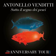 Sotto il segno dei pesci - The Anniversary Tour (Live) - Antonello Venditti