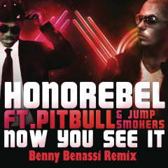 Now You See It (Benny Benassi Remix) - Honorebel, Pitbull, Jump Smokers