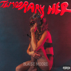 Temporary Her - Blaise Moore