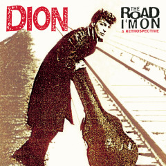 The Road I'm On: A Retrospective - Dion