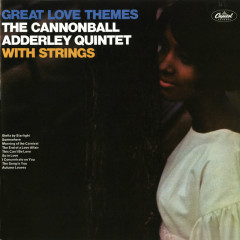 Great Love Themes - Cannonball Adderley Quintet