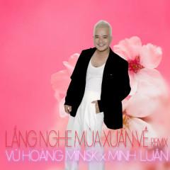 Lắng Nghe Mùa Xuân Về (Remix) (Single) - Vũ Hoàng Minsk