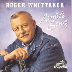 Annie's Song - Roger Whittaker