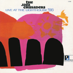 Live At The Lighthouse '66 - The Jazz Crusaders