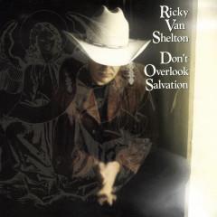 Don'T Overlook Salvation - Ricky Van Shelton