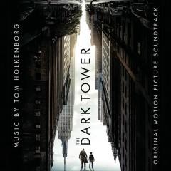 The Dark Tower (Original Motion Picture Soundtrack) - Tom Holkenborg
