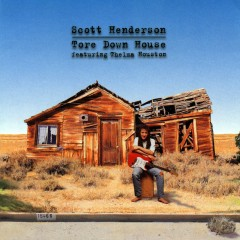 Tore Down House - Scott Henderson