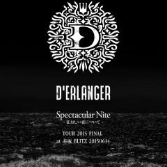 D'ERLANGER Spectacular Nite TOUR 2015 FINAL at Akasaka Blitz 20150614 - D'Erlanger
