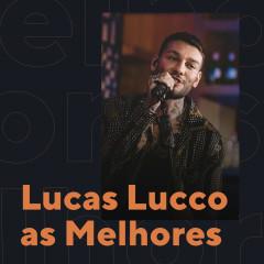 Lucas Lucco As Melhores - Lucas Lucco