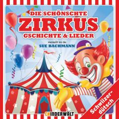 Die schönschte Zirkus Gschichte und Lieder - Kinder Schweizerdeutsch