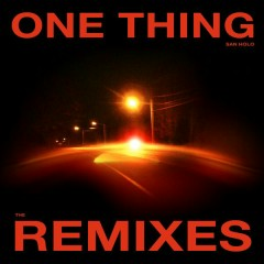 One Thing (Remixes Vol. 2) - San Holo