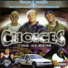 Choices: The Album - Three 6 Mafia