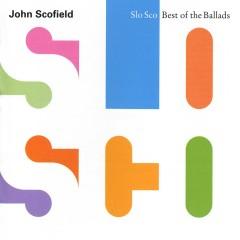 Slo Sco: Best Of The Ballads - John Scofield