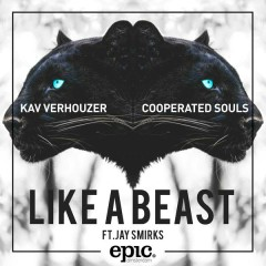 Like A Beast - Kav Verhouzer,Cooperated Souls,Jay Smirks