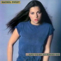 ...And Then He Kissed Me - Rachel Sweet