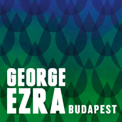 Budapest (Remixes) - George Ezra