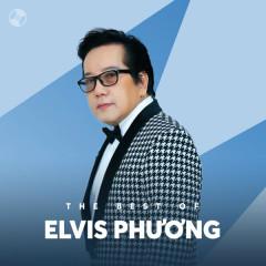 Những Bài Hát Hay Nhất Của Elvis Phương
