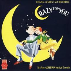 Crazy For You (Original London Cast Recording) - George Gershwin, Ira Gershwin