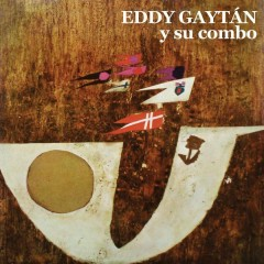 Eddy Gaytán y Su Combo (Remasterizado) - Eddy Gaytán y Su Combo