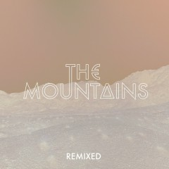 The Mountains (Remixes) - The Mountains