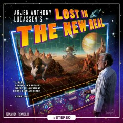 Lost In The New Real - Arjen Anthony Lucassen