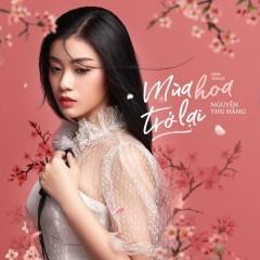 Mùa Hoa Trở Lại (Single) - Nguyễn Thu Hằng