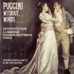 Puccini Without Words - Andre Kostelanetz & His Orchestra, Columbia Symphony Orchestra
