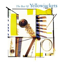 The Best Of Yellowjackets - Yellowjackets
