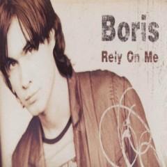 Rely on me - Boris