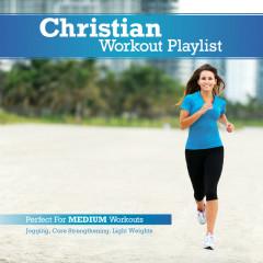 Christian Workout Playlist: Medium Paced - Various Artists