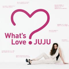 What's Love? - JUJU