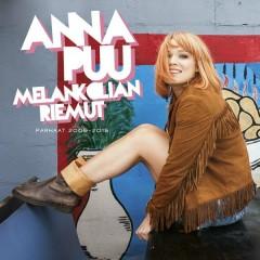 Melankolian riemut 2009 - 2015 - Anna Puu