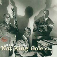 Hit That Jive, Jack - Nat King Cole Trio