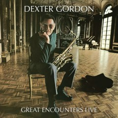 Great Encounters Live - Dexter Gordon