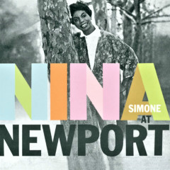 Nina at Newport (60th Anniversary Edition) [Live] - Nina Simone