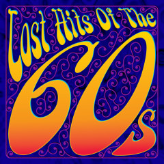 Lost Hits Of The 60's (All Original Artists & Versions) - Various Artists