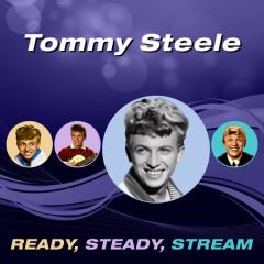 Ready, Steady, Stream - Tommy Steele