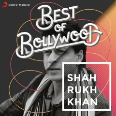 Best of Bollywood: Shah Rukh Khan