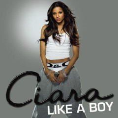 Like A Boy - Ciara