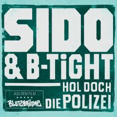 Hol doch die Polizei - Sido, B-Tight