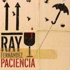 Paciencia (Remasterizado) - Ray Fernández