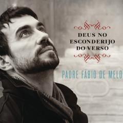 Deus no Esconderijo do Verso - Padre Fábio De Melo
